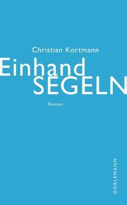 Einhandsegeln von Kortmann,  Christian