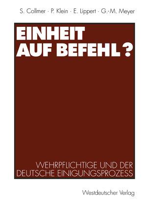 Einheit auf Befehl? von Collmer,  Sabine, Klein,  Paul, Lippert,  Ekkehard, Meyer,  Georg-Maria