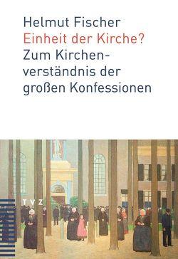 Einheit der Kirche? von Fischer,  Helmut