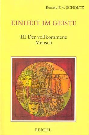 Einheit im Geiste von Scholtz-Wiesner,  Múrshida R von