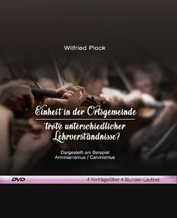 Einheit in der Ortsgemeinde – trotz unterschiedlicher Lehrverständnisse? (Video-DVD) von Plock,  Wilfried
