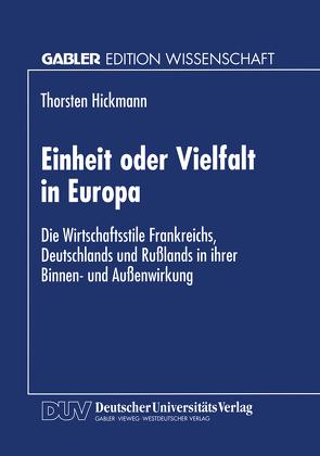 Einheit oder Vielfalt in Europa von Hickmann,  Thorsten