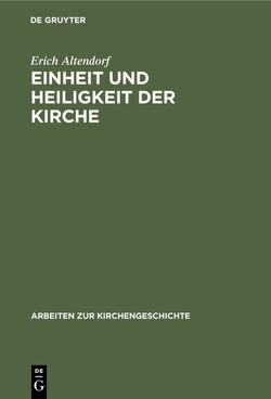 Einheit und Heiligkeit der Kirche von Altendorf,  Erich