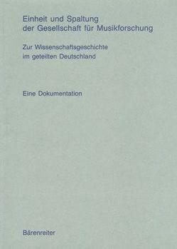 Einheit und Spaltung der Gesellschaft für Musikforschung von Eller,  Rudolf, Klingenberg,  Lars, Niemöller,  Klaus W, Ruhnke,  Martin