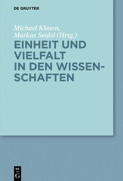Einheit und Vielfalt in den Wissenschaften von Klasen,  Michael, Seidel,  Markus