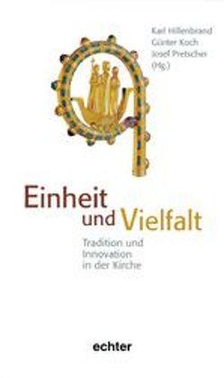 Einheit und Vielfalt von Hillenbrand,  Karl, Koch,  Günter, Pretscher,  Josef