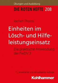 Einheiten im Lösch- und Hilfeleistungseinsatz von Thorns,  Jochen