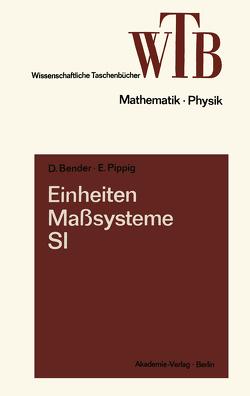 Einheiten, Maßsysteme, SI von Bender,  Dietrich