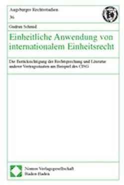 Einheitliche Anwendung von internationalem Einheitsrecht von Schmid,  Gudrun