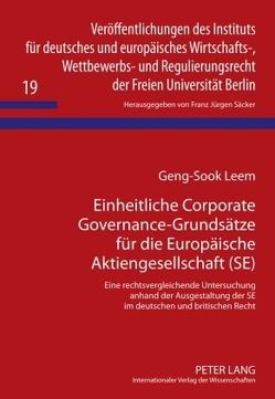 Einheitliche Corporate Governance-Grundsätze für die Europäische Aktiengesellschaft (SE) von Leem,  Geng-Sook