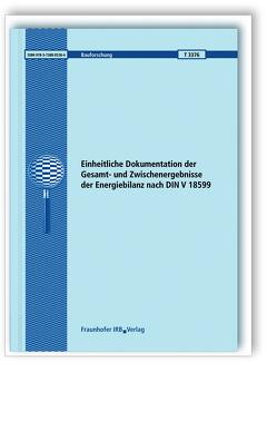 Einheitliche Dokumentation der Gesamt- und Zwischenergebnisse der Energiebilanz nach DIN V 18599. von Dorsch,  Lutz, Jagnow,  Kati