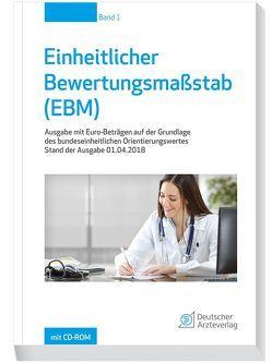 Einheitlicher Bewertungsmaßstab (EBM) Stand 01.04.2018 von Kassenärztliche Bundesvereinigung