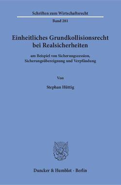 Einheitliches Grundkollisionsrecht bei Realsicherheiten von Hüttig,  Stephan