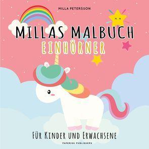 Einhorn Malbuch – MILLAS EINHORN MALBUCH von Petersson,  Milla
