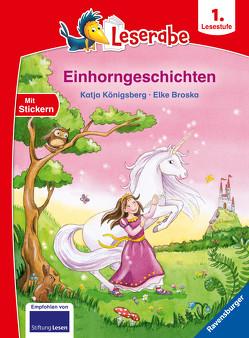 Einhorngeschichten – Leserabe ab 1. Klasse – Erstlesebuch für Kinder ab 6 Jahren von Broska,  Elke, Königsberg,  Katja