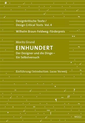 Einhundert. Der Designer und die Dinge – ein Selbstversuch von Grund,  Moritz, Verweij,  Lucas