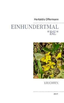 """Einhundertmal """"be"""" von Offermann,  Hertaldis"""