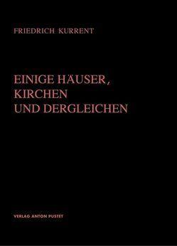 Einige Häuser, Kirchen und Dergleichen von Kurrent,  Friedrich, Munding,  Scarlet, Österreichische Gesellschaft f. Architektur