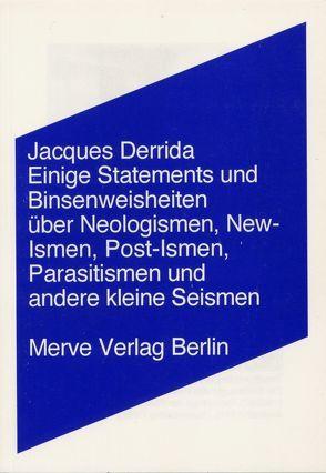 Einige Statements und Binsenweisheiten über Neologismen, New-Ismen, Post-Ismen, Parasitismen und andere kleine Seismen von Derrida,  Jacques, Lüdemann,  Susanne