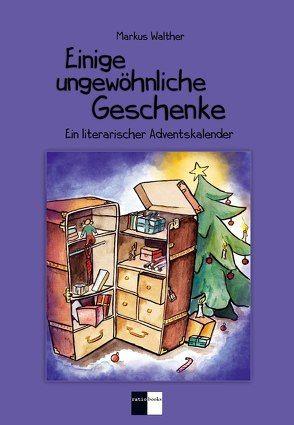 Einige ungewöhnliche Geschenke von Walther,  Markus