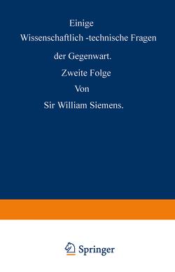 Einige Wissenschaftlich-technische Fragen der Gegenwart von Siemens,  William