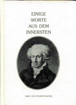 Einige Worte aus dem Innersten von Eckartshausen,  Karl von