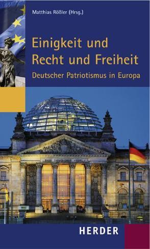 Einigkeit und Recht und Freiheit von Rössler,  Matthias