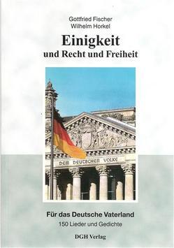 Einigkeit und Recht und Freiheit von Fischer,  Gottfried, Horkel,  Wilhelm