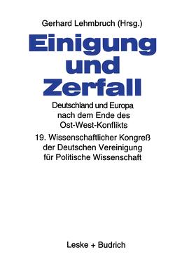 Einigung und Zerfall: Deutschland und Europa nach dem Ende des Ost-West-Konflikts von Lehmbruch,  Gerhard
