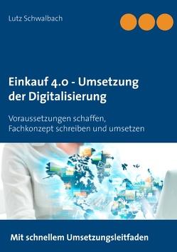 Einkauf 4.0 – Umsetzung der Digitalisierung von Schwalbach,  Lutz