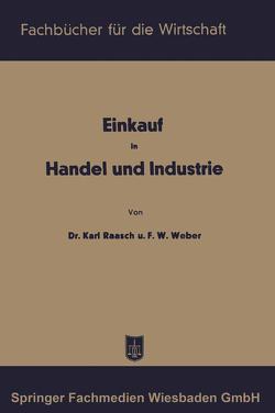Einkauf in Handel und Industrie von Raasch,  Karl, Weber,  Friedrich Wilhelm