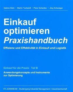 Einkauf optimieren – Effizienz und Effektivität in Einkauf und Logistik. Praxishandbuch von Baeck,  Sabine, Schentler,  Peter, Schweiger,  Jörg, Tschandl,  Martin