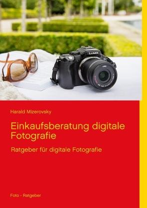 Einkaufsberatung digitale Fotografie von Mizerovsky,  Harald