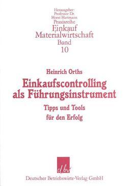 Einkaufscontrolling als Führungsinstrument von Orths,  Heinrich