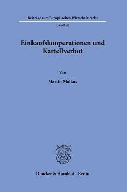 Einkaufskooperationen und Kartellverbot. von Malkus,  Martin