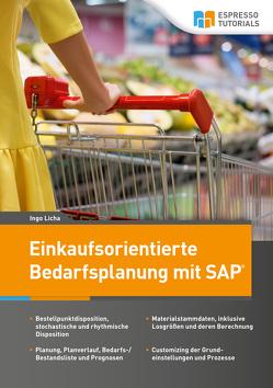 Einkaufsorientierte Bedarfsplanung mit SAP von Licha,  Ingo
