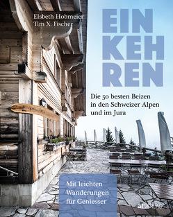 Einkehren von Fischer,  Tim X., Hobmeier,  Elsbeth