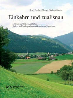 Einkehrn und zualisnan von Eberhart,  Birgit, Gutschi,  Siegrun Elisabeth