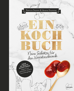 Einkochbuch von Stamm,  Patricia, Stummer,  Verena