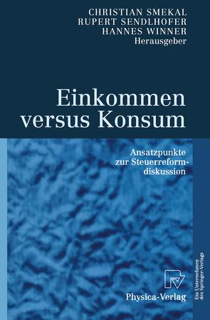 Einkommen versus Konsum von Sendlhofer,  Rupert, Smekal,  Christian, Winner,  Hannes