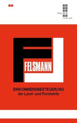 Einkommensbesteuerung der Land- und Forstwirte von Felsmann,  Willi, Giere,  Hans-Wilhelm, König,  Jürgen, Muser,  Stefan, Pape,  Manfred, Wiegand,  Steffen