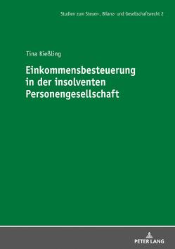 Einkommensbesteuerung in der insolventen Personengesellschaft von Kießling,  Tina