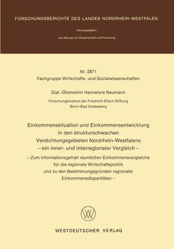Einkommenssituation und Einkommensentwicklung in den strukturschwachen Verdichtungsgebieten Nordrhein-Westfalens — ein inner- und interregionaler Vergleich — von Neumann,  Hannelore