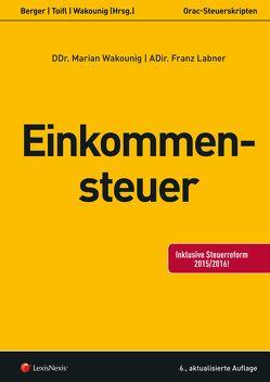 Einkommensteuer von Berger,  MR Wolfgang, Labner,  Franz, Toifl,  Caroline, Wakounig,  Marian