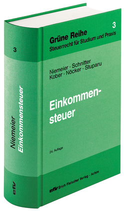 Einkommensteuer von Kober,  Michael, Niemeier,  Gerhard, Nöcker,  Gregor, Schnitter,  Georg, Stuparu,  Siegfried