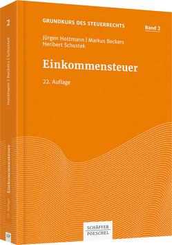 Einkommensteuer – Band 2 der Grundkurs-Reihe von Beckers,  Markus, Hottmann,  Jürgen, Schustek,  Heribert
