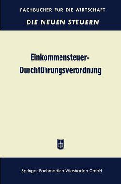 Einkommensteuer-Durchführungsverordnung (EStDV 1957) von Betriebswirtschaftlicher Verlag Dr. Th. Gabler