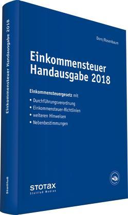 Einkommensteuer Handausgabe 2018 von Dorn,  Eckhard, Rosenbaum,  Gerlinde