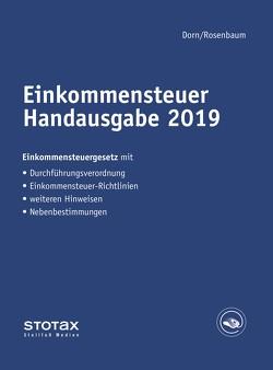 Einkommensteuer Handausgabe 2019 von Dorn,  Eckhard, Rosenbaum,  Gerlinde