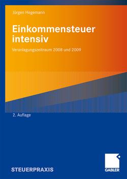 Einkommensteuer intensiv von Hegemann,  Steuerberater,  Jürgen